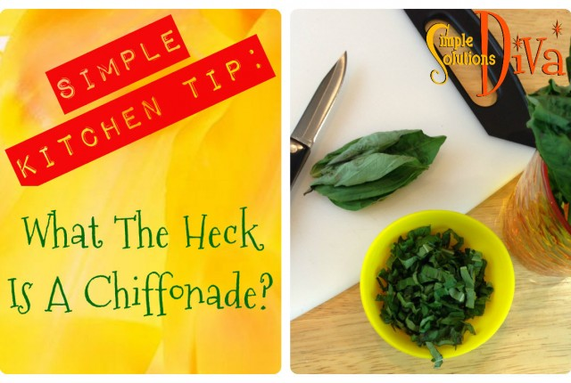 What The Heck Is A Chiffonade, from Simple Solutions Diva.com.