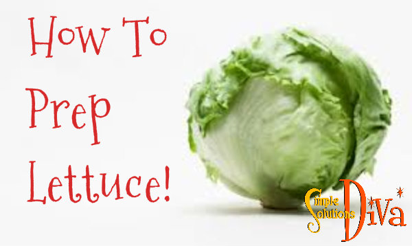 How to Prep A Head Of Lettuce, from SimpleSolutionsDiva.com!